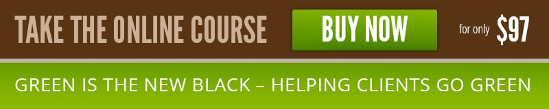 button for Take the Online Course Helping Clients Go Green